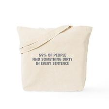 Dirty Sentence Tote Bag