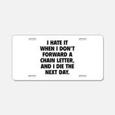 Forward A Chain Letter Aluminum License Plate