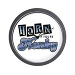 Horn if you're Honky Wall Clock