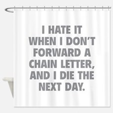 Forward A Chain Letter Shower Curtain