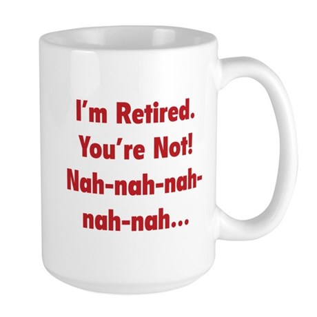 I'm Retired Large Mug
