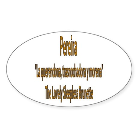 Pereira frases colombianas Oval Sticker