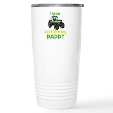 I love tractors just like my Daddy Travel Mug