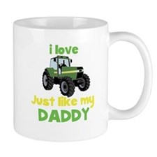 I love tractors just like my Daddy Mug