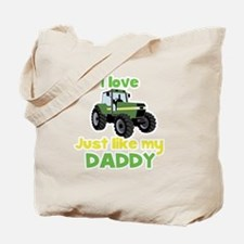 I love tractors just like my Daddy Tote Bag