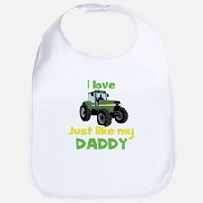 I love tractors just like my Daddy Bib
