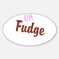 Oh Fudge Sticker (Oval)