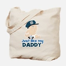 Baby Cop Just like My Daddy Police Tote Bag