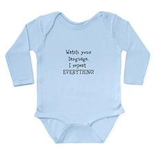 Watch your language Long Sleeve Infant Bodysuit