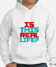Is This Real Life Hoodie