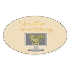 Rather Be Watching SNL Decal
