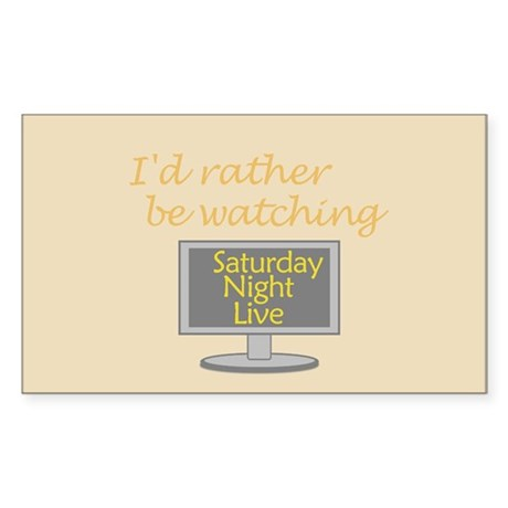 Rather Be Watching SNL Sticker (Rectangle)