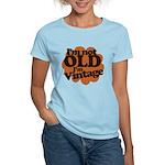 Im not old Im Vintage Women's Light T-Shirt