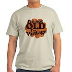 Im not old Im Vintage Light T-Shirt
