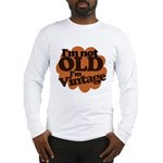Im not old Im Vintage Long Sleeve T-Shirt