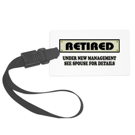 Retired, Under New Management Large Luggage Tag