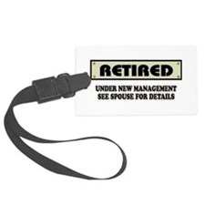 Retired, Under New Management Luggage Tag
