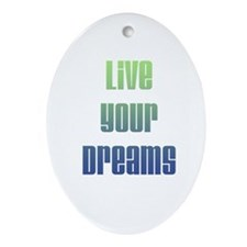 Inspirational Live Your Dreams Ornament (Oval)