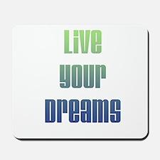 Inspirational Live Your Dreams Mousepad