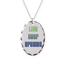 Inspirational Live Your Dreams Necklace Oval Charm