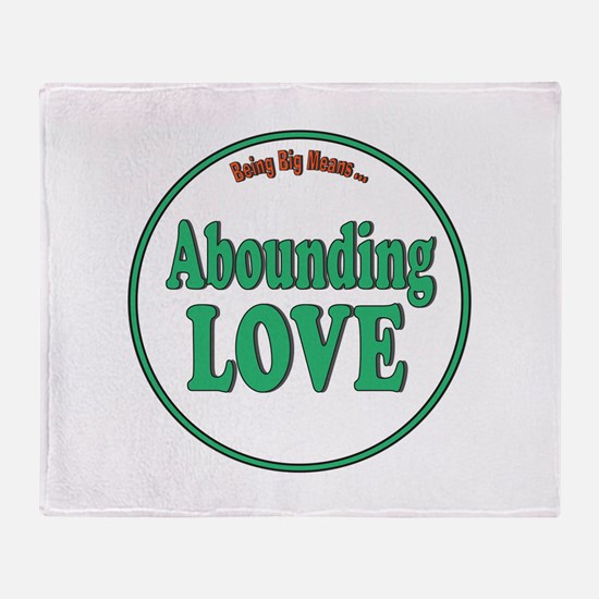 Abounding Love Fat Shirts Throw Blanket