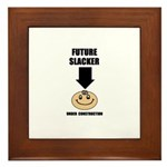 FUTURE SLACKER  Framed Tile