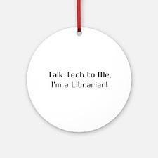 Talk Tech 2 Ornament (Round)