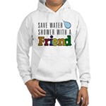 Shower with a Friend Hooded Sweatshirt