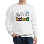 Shower with a Friend Sweatshirt