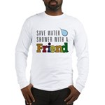Shower with a Friend Long Sleeve T-Shirt