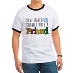 Shower with a Friend Ringer T
