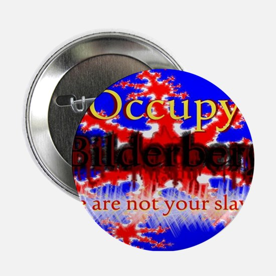 occupy bilderberg 2012 design B extra large 2.25""