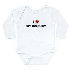 Funny I love my mummies Long Sleeve Infant Bodysuit