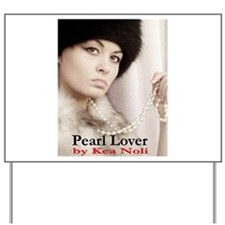 Pearl Lover Yard Sign