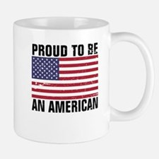 Proud to be an American - Distressed Mug