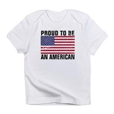 Proud to be an American - Distressed Infant T-Shir