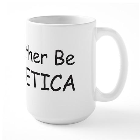 I'd Rather Be Helvetica Large Mug
