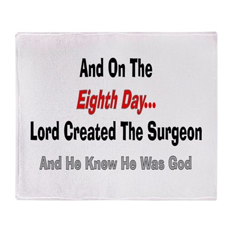 And on the eigth day SURGEON.PNG Throw Blanket
