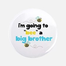 "Bumble Bee a Big Brother 3.5"" Button"