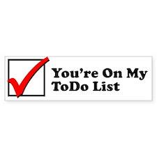 To Do List Bumper Bumper Sticker
