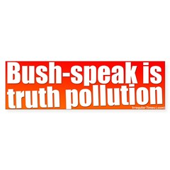 Bush-speak Bumper Bumper Sticker