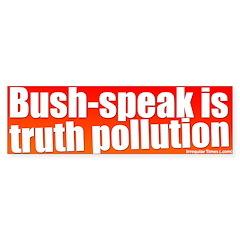 Bush-speak Bumper Bumper Sticker