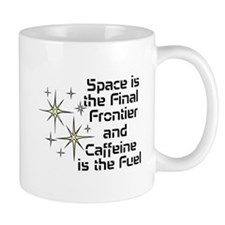 Space the Final Frontier with Caffeine Mug