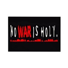 NO WAR IS HOLY Rectangle Magnet