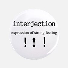 "Interjection 3.5"" Button"