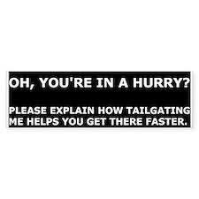 Condescending tailgatee Bumper Sticker