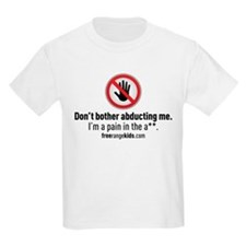 Don't Bother Abducting Me T-Shirt