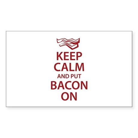 Keep Calm and put Bacon On Sticker (Rectangle)