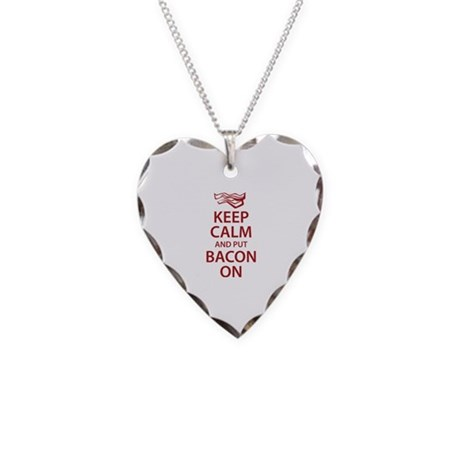 Keep Calm and put Bacon On Necklace Heart Charm