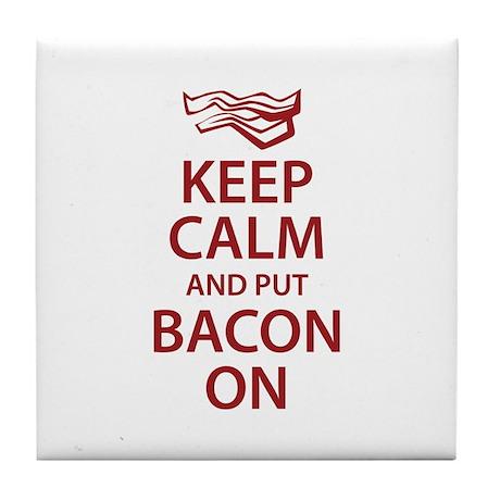 Keep Calm and put Bacon On Tile Coaster